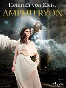 Cover-Bild zu Kleist, Heinrich Von: Amphitryon (eBook)