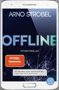 Cover-Bild zu Strobel, Arno: Offline - Du wolltest nicht erreichbar sein. Jetzt sitzt du in der Falle