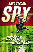 Cover-Bild zu Strobel, Arno: SPY (Band 2) - Hotspot Kinshasa (eBook)