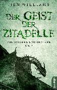 Cover-Bild zu Williams, Jen: Der Geist der Zitadelle (eBook)