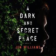 Cover-Bild zu Williams, Jen: A Dark and Secret Place (Unabridged) (Audio Download)
