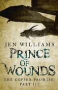 Cover-Bild zu Williams, Jen: Prince of Wounds (The Copper Promise: Part III) (eBook)