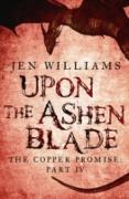 Cover-Bild zu Williams, Jen: Upon the Ashen Blade (The Copper Promise: Part IV) (eBook)