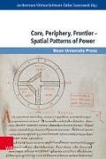 Cover-Bild zu Ulf, Christoph (Beitr.): Core, Periphery, Frontier - Spatial Patterns of Power (eBook)