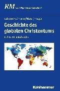 Cover-Bild zu Ward, Kevin (Hrsg.): Geschichte des globalen Christentums (eBook)