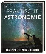Cover-Bild zu Vamplew, Anton: Praktische Astronomie. Den Sternenhimmel entdecken