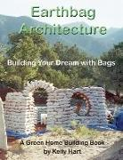 Cover-Bild zu Earthbag Architecture: Building Your Dream with Bags von Hart, Kelly