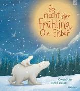 Cover-Bild zu So riecht der Frühling, Ole Eisbär von Hart, Owen