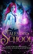 Cover-Bild zu Tales Out Of School: A Collection of Paranormal, Supernatural, & Magical Academy Stories (eBook) von Larry, Natasha