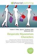 Cover-Bild zu Desperate Housewives Characters von Miller, Frederic P. (Hrsg.)