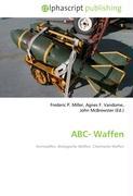 Cover-Bild zu ABC- Waffen von Miller, Frederic P. (Hrsg.)