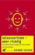 Cover-Bild zu Selbstverliebt - aber richtig von Sachse, Rainer
