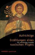 Cover-Bild zu Aufrichtige Erzählungen eines russischen Pilgers von Jungclaussen, Emmanuel (Hrsg.)