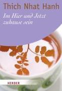 Cover-Bild zu Im Hier und Jetzt zuhause sein von Thich Nhat Hanh