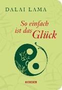 Cover-Bild zu So einfach ist das Glück von Dalai Lama,