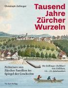 Cover-Bild zu Tausend Jahre Zuercher Wurzeln von Zollinger, Christoph