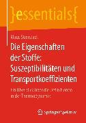 Cover-Bild zu Die Eigenschaften der Stoffe: Suszeptibilitäten und Transportkoeffizienten (eBook) von Stierstadt, Klaus