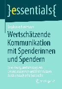 Cover-Bild zu Wertschätzende Kommunikation mit Spenderinnen und Spendern (eBook) von Neumann, Stephanie