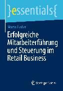 Cover-Bild zu Erfolgreiche Mitarbeiterführung und Steuerung im Retail Business (eBook) von Fiedler, Martin