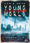Cover-Bild zu Young World - Die Clans von New York von Weitz, Chris