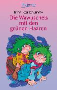 Cover-Bild zu Die Wawuschels mit den grünen Haaren von Korschunow, Irina