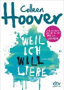 Cover-Bild zu Weil ich Will liebe von Hoover, Colleen