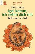 Cover-Bild zu Igel, komm, ich nehm dich mit von Michels, Tilde