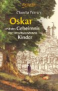 Cover-Bild zu Oskar und das Geheimnis der verschwundenen Kinder von Frieser, Claudia