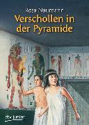 Cover-Bild zu Verschollen in der Pyramide von Naumann, Rosa