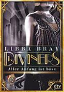 Cover-Bild zu The Diviners - Aller Anfang ist böse von Bray, Libba