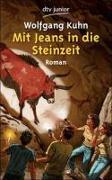 Cover-Bild zu Mit Jeans in die Steinzeit von Kuhn, Wolfgang