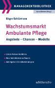 Cover-Bild zu Wachstumsmarkt Ambulante Pflege von Schlürmann, Birger