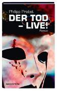 Cover-Bild zu Der Tod - live! von Probst, Philipp