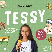 Cover-Bild zu eBook Tessy - Aufregende Entdeckungen in Kalkutta - Mutter Teresa für junge Leser_Innen (Ungekürzt)