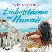 Cover-Bild zu eBook Liebesstürme auf Hawaii (Ungekürzt)