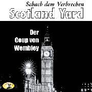 Cover-Bild zu eBook Scotland Yard, Schach dem Verbrechen, Folge 3: Der Coup von Wembley
