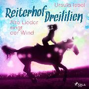Cover-Bild zu eBook Alte Lieder singt der Wind - Reiterhof Dreililien 5 (Ungekürzt)