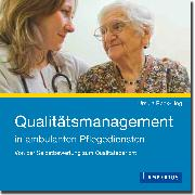 Cover-Bild zu Qualitätsmanagement in ambulanten Pflegediensten (eBook) von Reck-Hog, Ursula