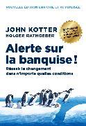 Cover-Bild zu Alerte sur la banquise, 2è édition von John Kotter Holger Rathgeber