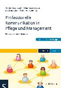 Cover-Bild zu Professionelle Kommunikation in Pflege und Management (eBook) von Rogall-Adam, Renate