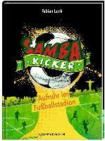 Cover-Bild zu Samba Kicker 01. Aufruhr im Fußballstadion