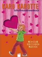 Cover-Bild zu Karo Karotte. Schulfreundinnenbuch
