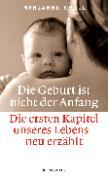 Cover-Bild zu Die Geburt ist nicht der Anfang