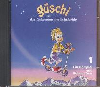 Cover-Bild zu Teil 1: Güschi und das Geheimnis der Echohöhle
