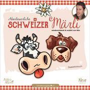 Cover-Bild zu Abenteuerliche Schweizer Märli