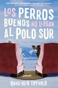 Cover-Bild zu eBook Good Dogs Don't Make It to the S Pole \ Los perros buenos no llegan al Polo