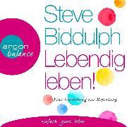 Cover-Bild zu eBook Lebendig leben! - Eine Einladung zur Befreiung (Ungekürzt)