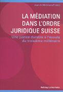 Cover-Bild zu La médiation dans l'ordre juridique suisse