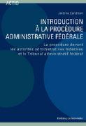 Cover-Bild zu Introduction à la procédure administrative fédérale