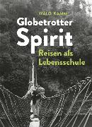 Cover-Bild zu Globetrotter-Spirit: Reisen als Lebensschule